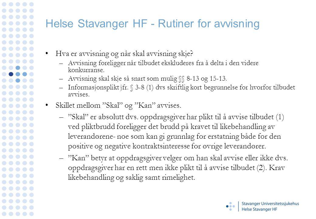 Helse Stavanger HF - Rutiner for avvisning •Hva er avvisning og når skal avvisning skje.