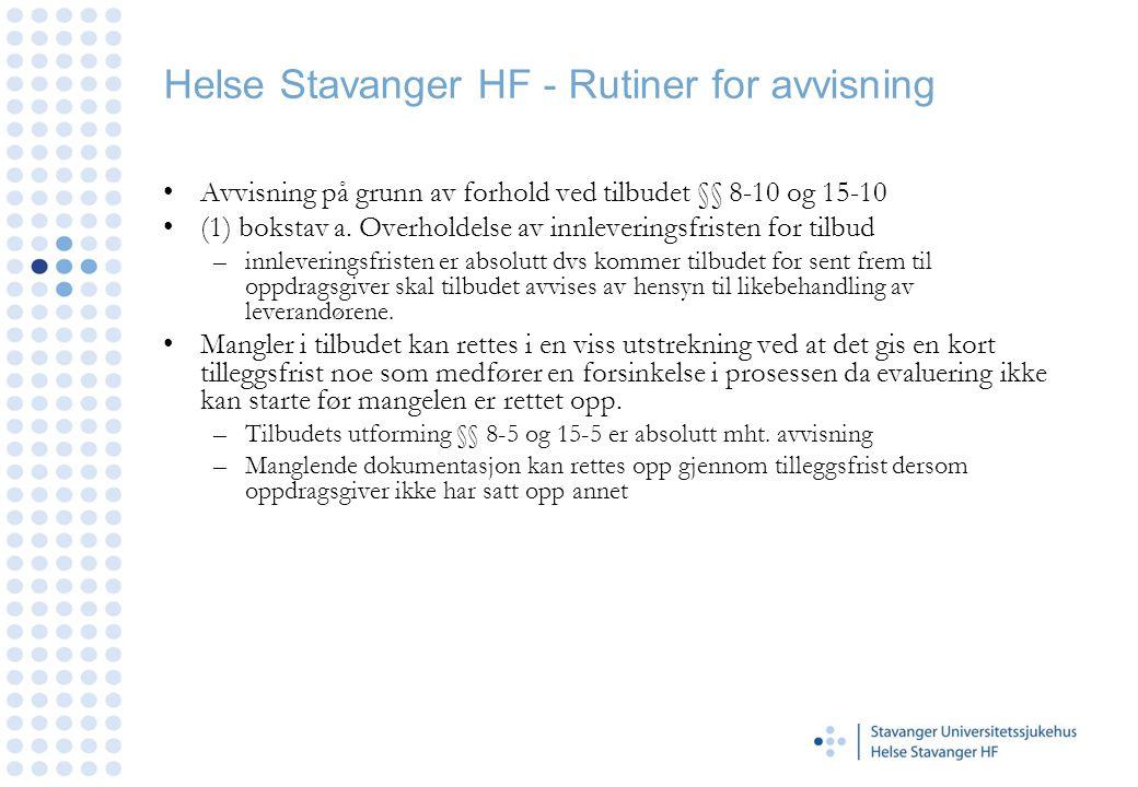 Helse Stavanger HF - Rutiner for avvisning •Avvisning på grunn av forhold ved tilbudet §§ 8-10 og 15-10 •(1) bokstav a.