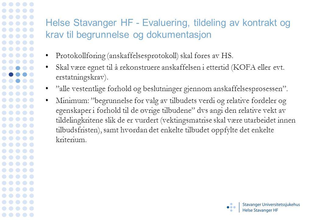 Helse Stavanger HF - Evaluering, tildeling av kontrakt og krav til begrunnelse og dokumentasjon •Protokollføring (anskaffelsesprotokoll) skal føres av HS.