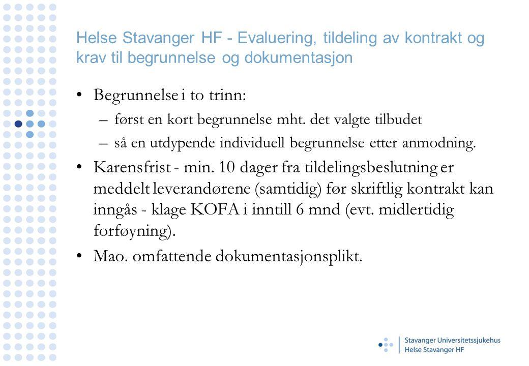 Helse Stavanger HF - Evaluering, tildeling av kontrakt og krav til begrunnelse og dokumentasjon •Begrunnelse i to trinn: –først en kort begrunnelse mht.