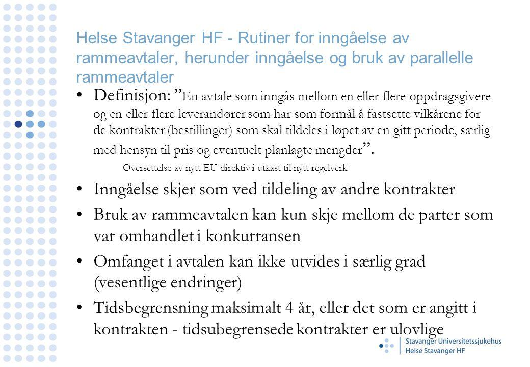 Helse Stavanger HF - Rutiner for inngåelse av rammeavtaler, herunder inngåelse og bruk av parallelle rammeavtaler •Definisjon: En avtale som inngås mellom en eller flere oppdragsgivere og en eller flere leverandører som har som formål å fastsette vilkårene for de kontrakter (bestillinger) som skal tildeles i løpet av en gitt periode, særlig med hensyn til pris og eventuelt planlagte mengder .