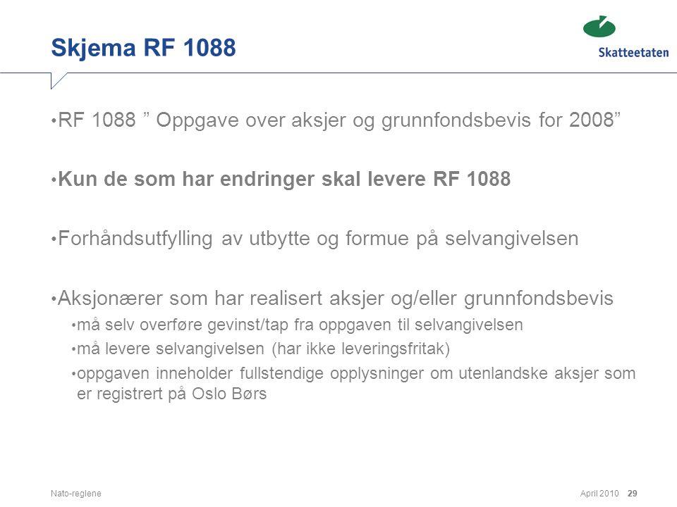 """April 2010Nato-reglene29 Skjema RF 1088 • RF 1088 """" Oppgave over aksjer og grunnfondsbevis for 2008"""" • Kun de som har endringer skal levere RF 1088 •"""