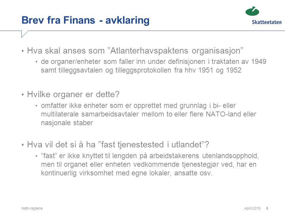 """April 2010Nato-reglene6 Brev fra Finans - avklaring • Hva skal anses som """"Atlanterhavspaktens organisasjon"""" • de organer/enheter som faller inn under"""