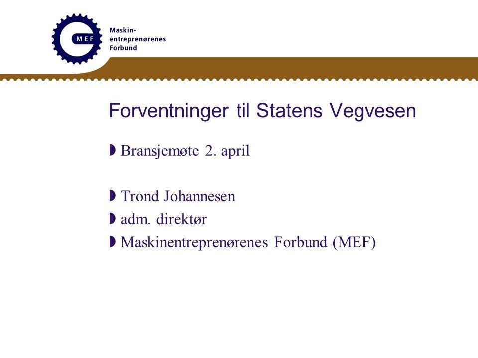 Forventninger til Statens Vegvesen  Bransjemøte 2.