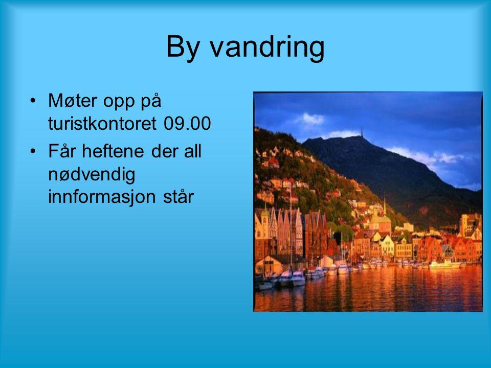 By vandring •Møter opp på turistkontoret 09.00 •Får heftene der all nødvendig innformasjon står