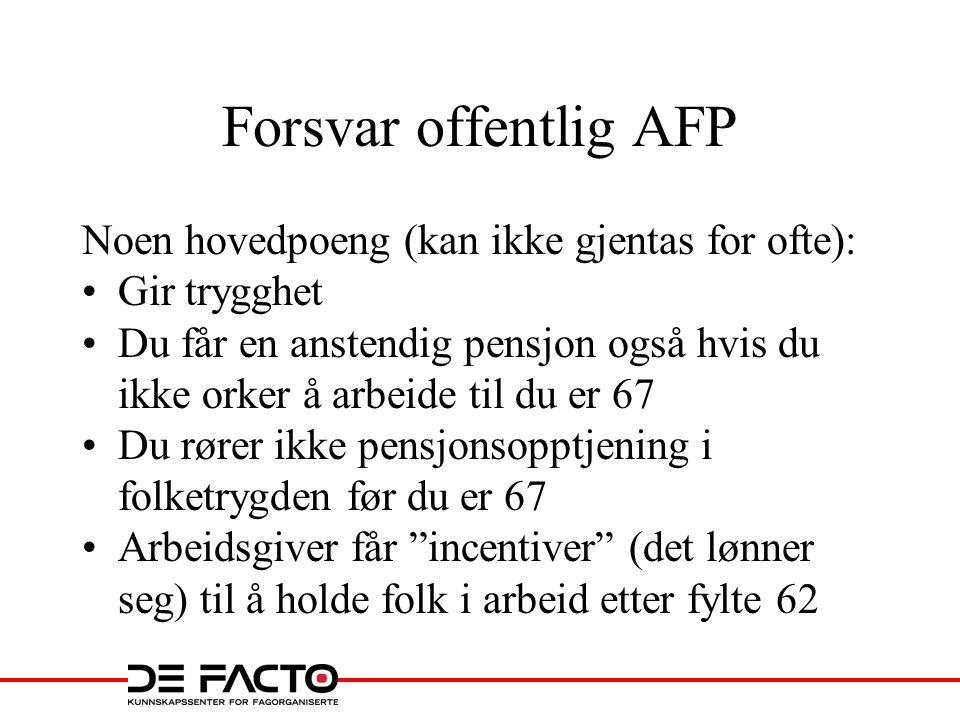 Ny privat AFP – forskjell livet ut Avgang 62 Avgang 67 Avgang 67 med AFP Avgang 67 uten AFP Avgang 62 med AFP Avgang 62 uten AFP