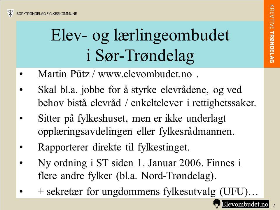 Elev- og lærlingeombudet i Sør-Trøndelag •Martin Pütz / www.elevombudet.no. •Skal bl.a. jobbe for å styrke elevrådene, og ved behov bistå elevråd / en