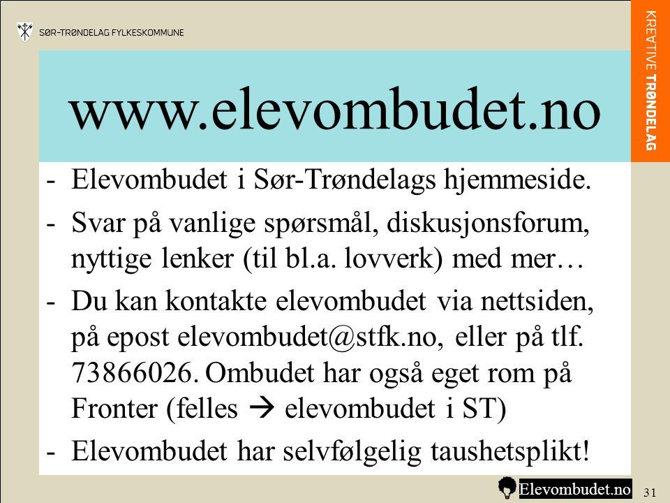 www.elevombudet.no -Elevombudet i Sør-Trøndelags hjemmeside. -Svar på vanlige spørsmål, diskusjonsforum, nyttige lenker (til bl.a. lovverk) med mer… -