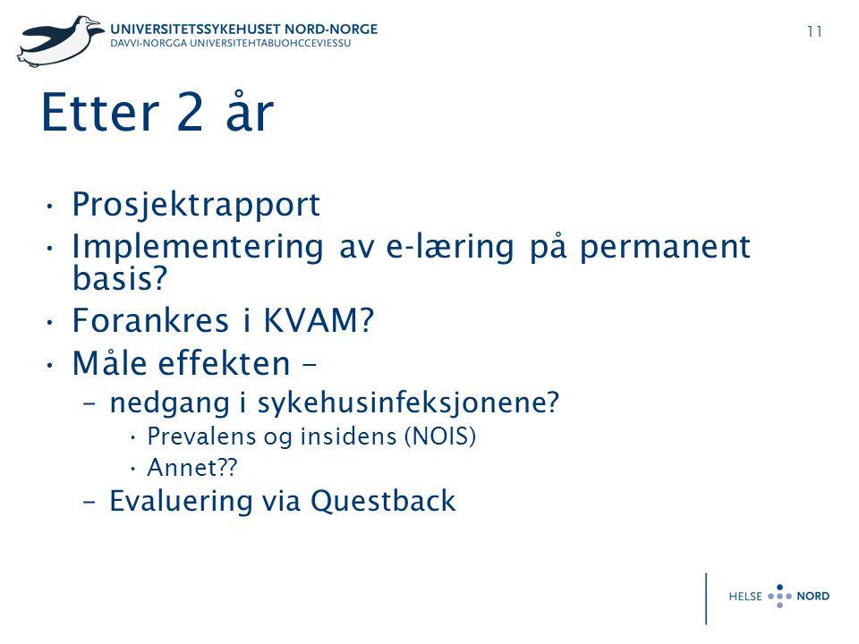 11 Etter 2 år •Prosjektrapport •Implementering av e-læring på permanent basis.