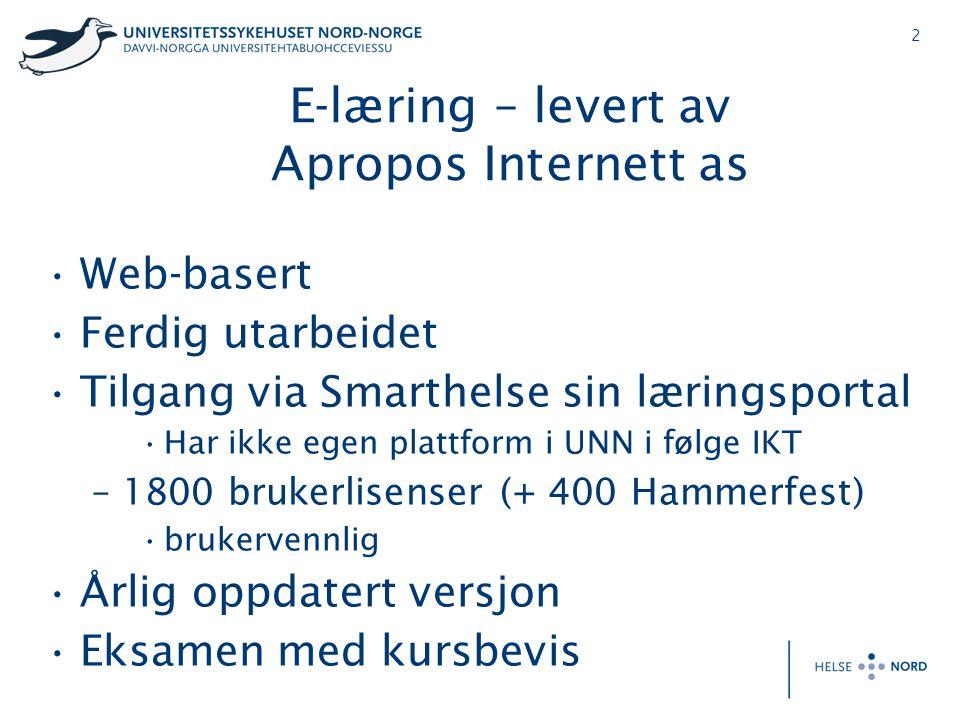 2 E-læring – levert av Apropos Internett as •Web-basert •Ferdig utarbeidet •Tilgang via Smarthelse sin læringsportal •Har ikke egen plattform i UNN i følge IKT –1800 brukerlisenser (+ 400 Hammerfest) •brukervennlig •Årlig oppdatert versjon •Eksamen med kursbevis