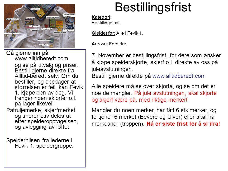 Bestillingsfrist Gå gjerne inn på www.alltidberedt.com og se på utvalg og priser. Bestill gjerne direkte fra Allltid-beredt selv. Om du bestiller, og