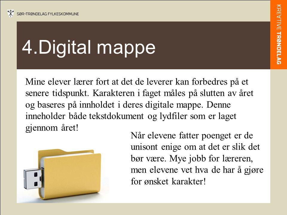 4.Digital mappe Mine elever lærer fort at det de leverer kan forbedres på et senere tidspunkt.