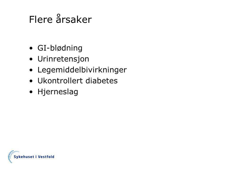 Flere årsaker •GI-blødning •Urinretensjon •Legemiddelbivirkninger •Ukontrollert diabetes •Hjerneslag