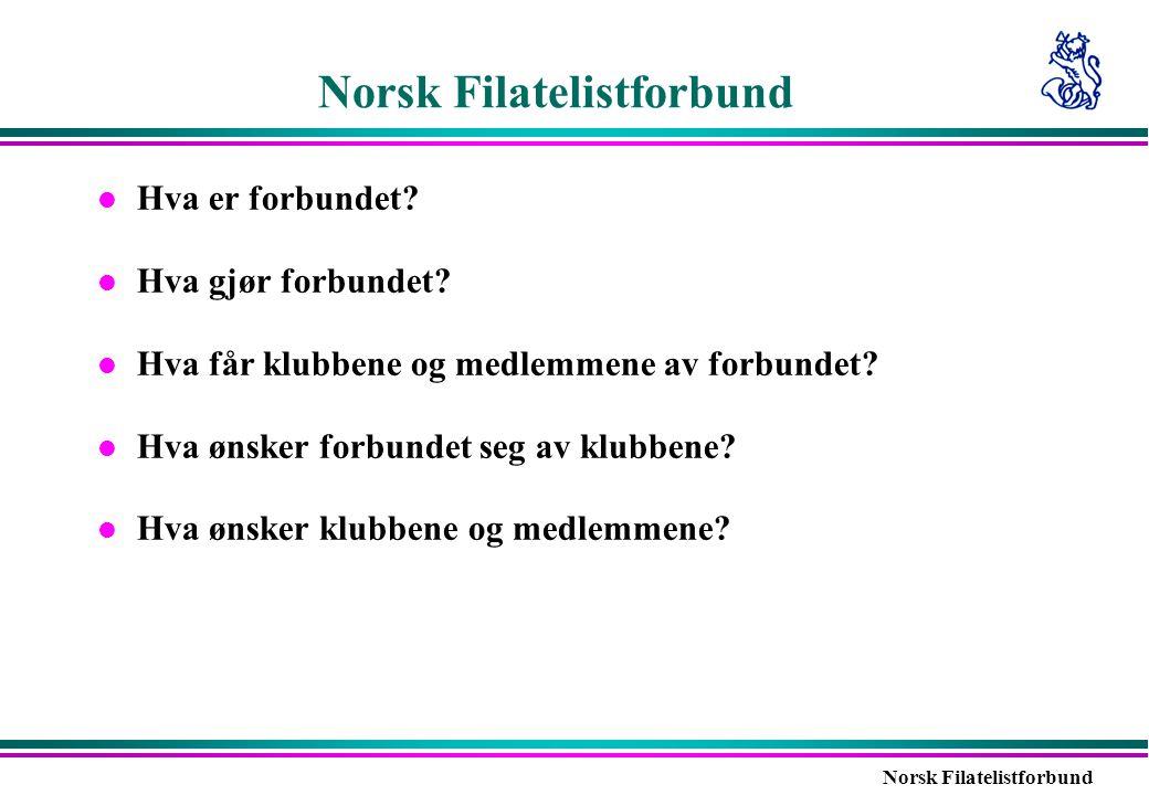 Norsk Filatelistforbund l Hva er forbundet? l Hva gjør forbundet? l Hva får klubbene og medlemmene av forbundet? l Hva ønsker forbundet seg av klubben