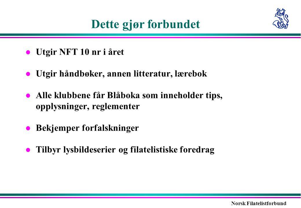 Norsk Filatelistforbund Dette gjør forbundet l Utgir NFT 10 nr i året l Utgir håndbøker, annen litteratur, lærebok l Alle klubbene får Blåboka som inn