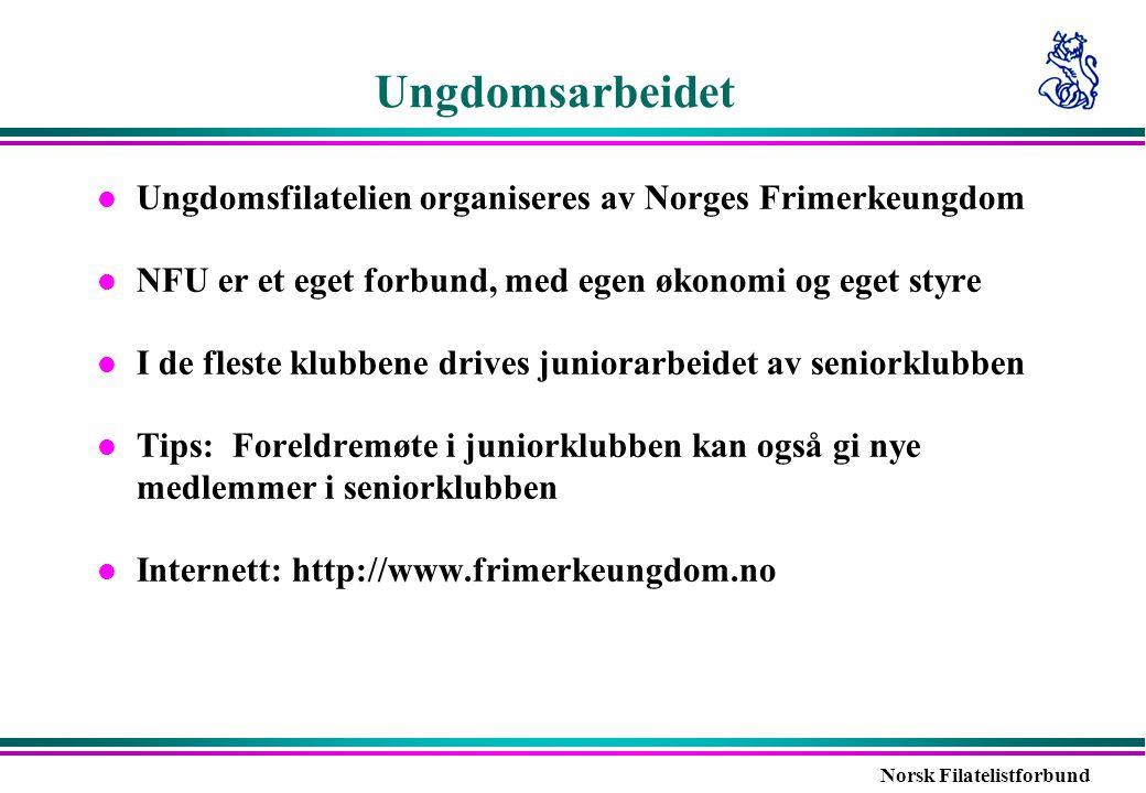Norsk Filatelistforbund Ungdomsarbeidet l Ungdomsfilatelien organiseres av Norges Frimerkeungdom l NFU er et eget forbund, med egen økonomi og eget st