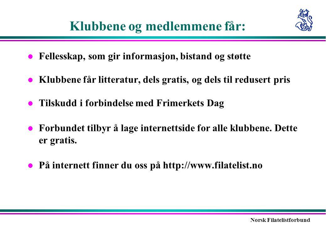 Norsk Filatelistforbund Klubbene og medlemmene får: l Fellesskap, som gir informasjon, bistand og støtte l Klubbene får litteratur, dels gratis, og de