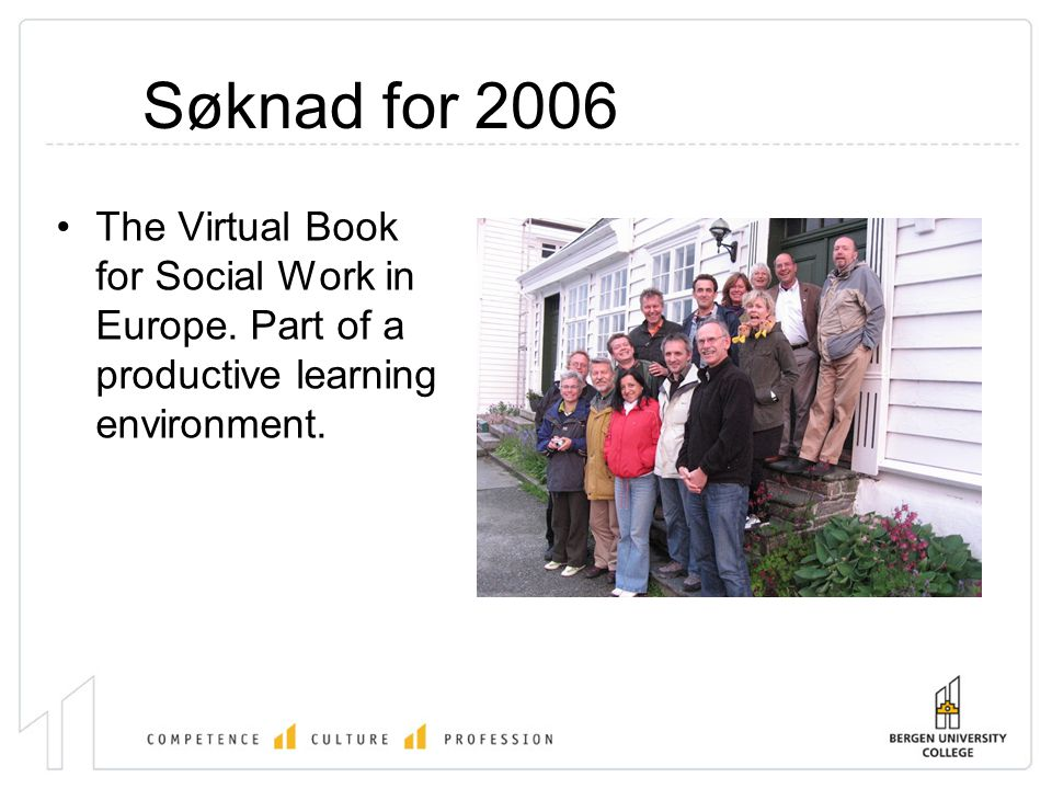 Søknad for 2006 •The Virtual Book for Social Work in Europe. Part of a productive learning environment.