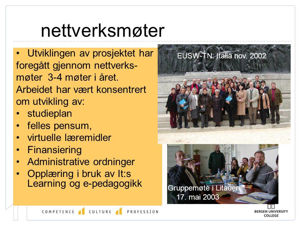 nettverksmøter •Utviklingen av prosjektet har foregått gjennom nettverks- møter 3-4 møter i året.