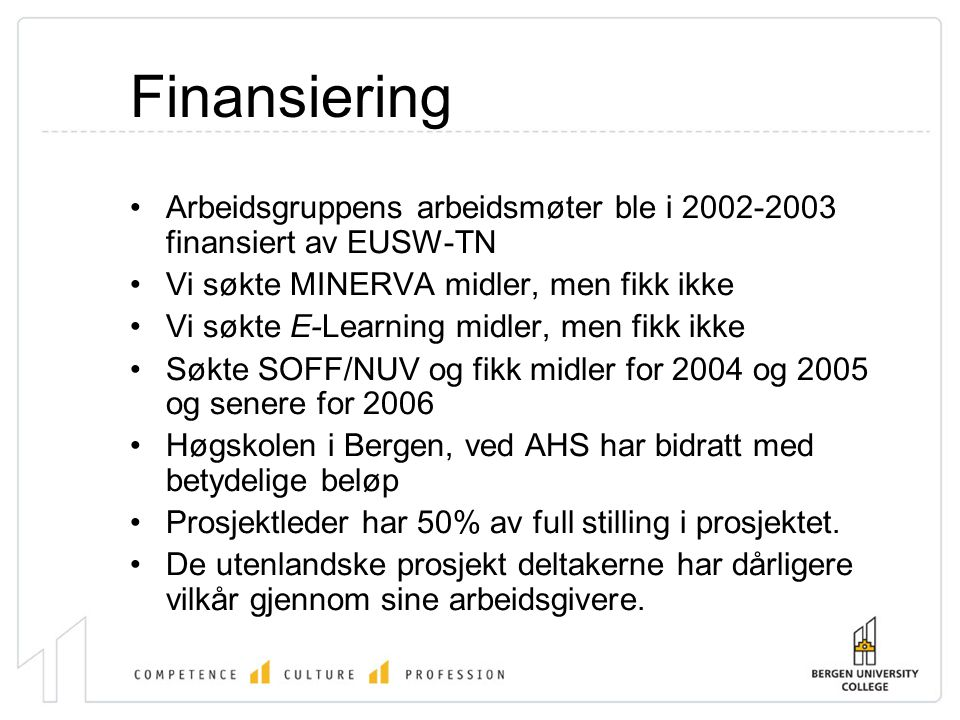 Søknad for 2006 •The Virtual Book for Social Work in Europe.