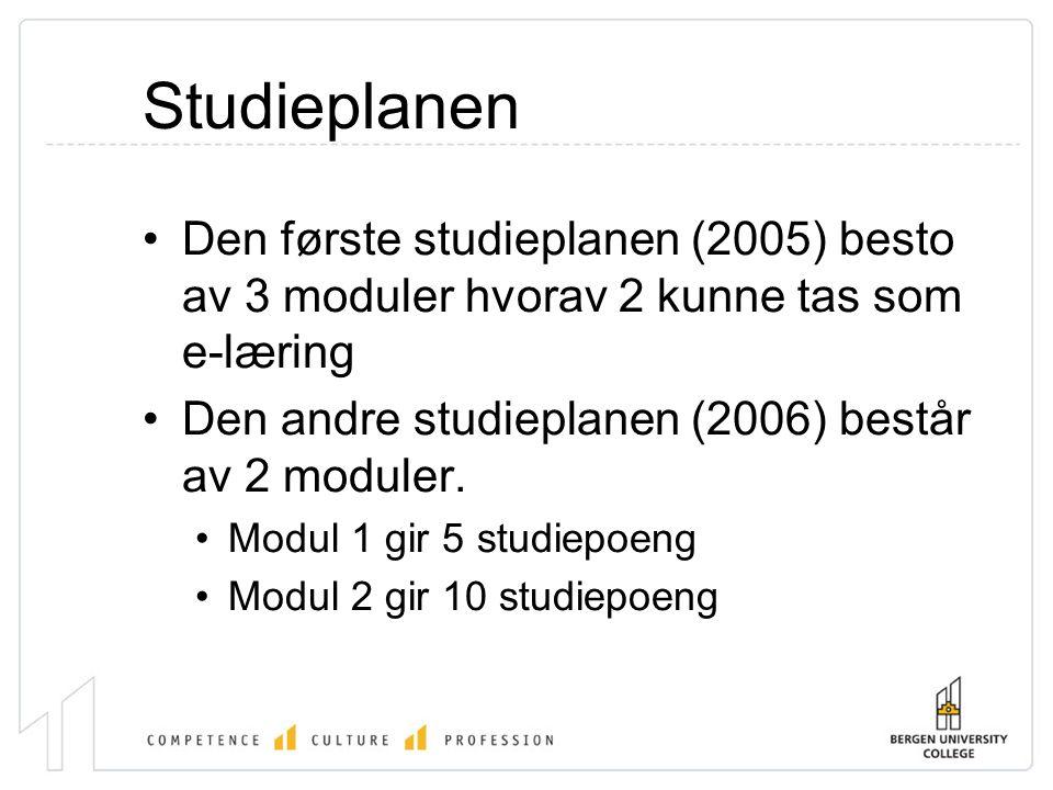 Studieplanen •Den første studieplanen (2005) besto av 3 moduler hvorav 2 kunne tas som e-læring •Den andre studieplanen (2006) består av 2 moduler.