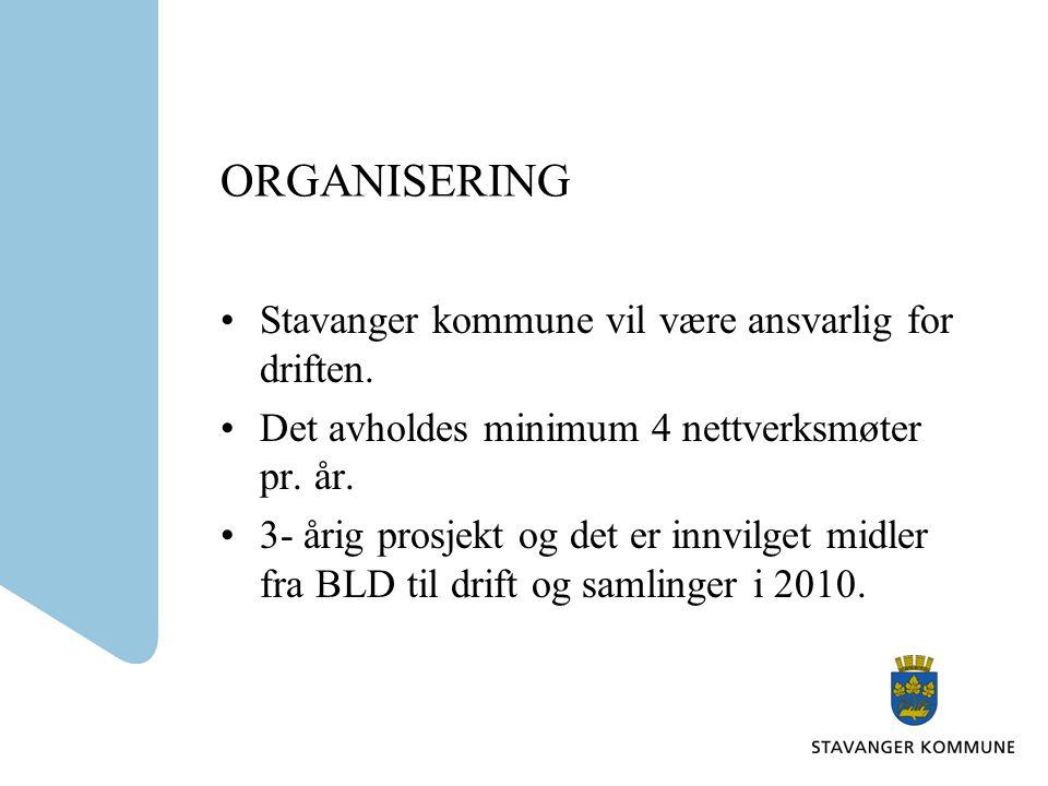 ORGANISERING •Stavanger kommune vil være ansvarlig for driften.