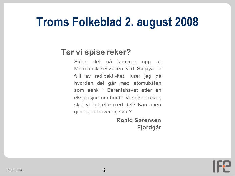 Troms Folkeblad 2.august 2008 25.06.2014 2 Tør vi spise reker.