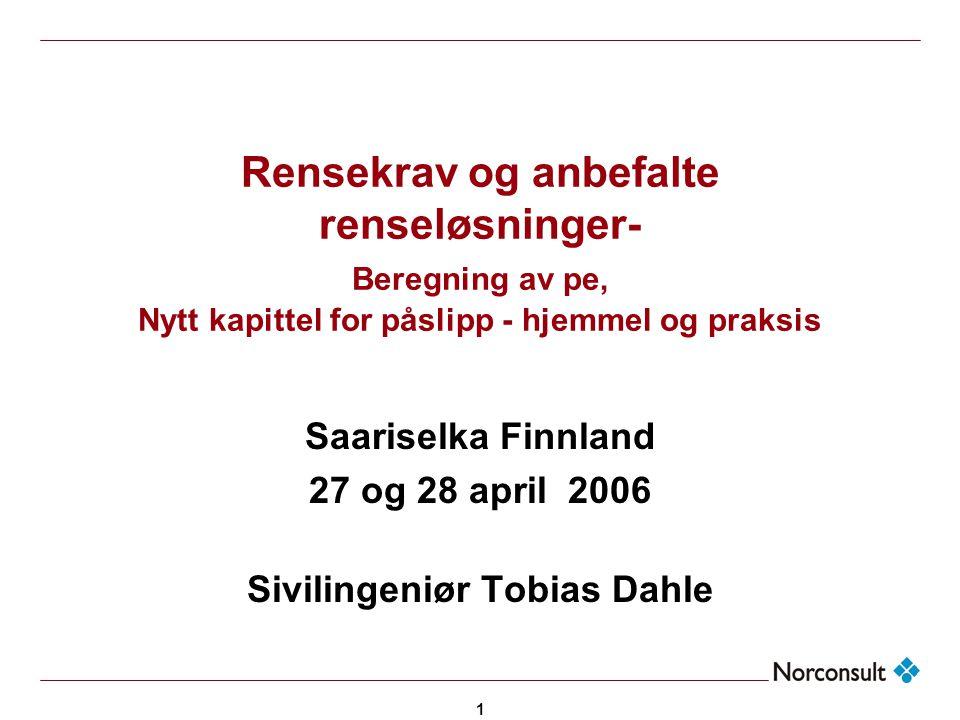1 Rensekrav og anbefalte renseløsninger- Beregning av pe, Nytt kapittel for påslipp - hjemmel og praksis Saariselka Finnland 27 og 28 april 2006 Sivil