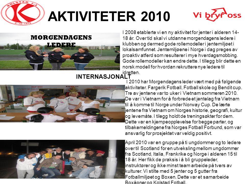 AKTIVITETER 2010 I 2008 etablerte vi en ny aktivitet for jenter i alderen 14- 18 år. Over tid skal vi utdanne morgendagens ledere i klubben og dermed
