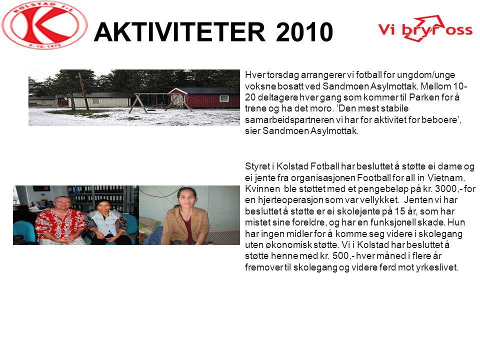 AKTIVITETER 2010 Hver torsdag arrangerer vi fotball for ungdom/unge voksne bosatt ved Sandmoen Asylmottak. Mellom 10- 20 deltagere hver gang som komme