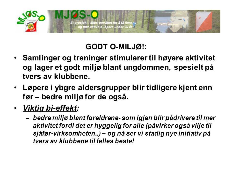 GODT O-MILJØ!: •Samlinger og treninger stimulerer til høyere aktivitet og lager et godt miljø blant ungdommen, spesielt på tvers av klubbene. •Løpere