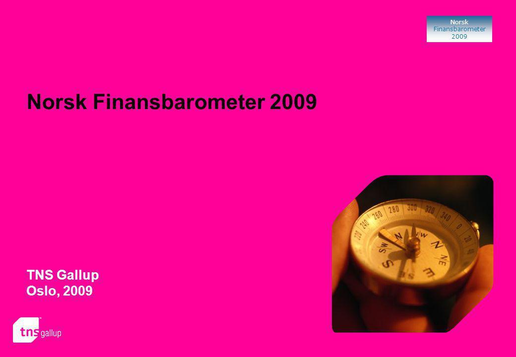 Norsk Finansbarometer 2009 Norsk Finansbarometer 2009 TNS Gallup Oslo, 2009