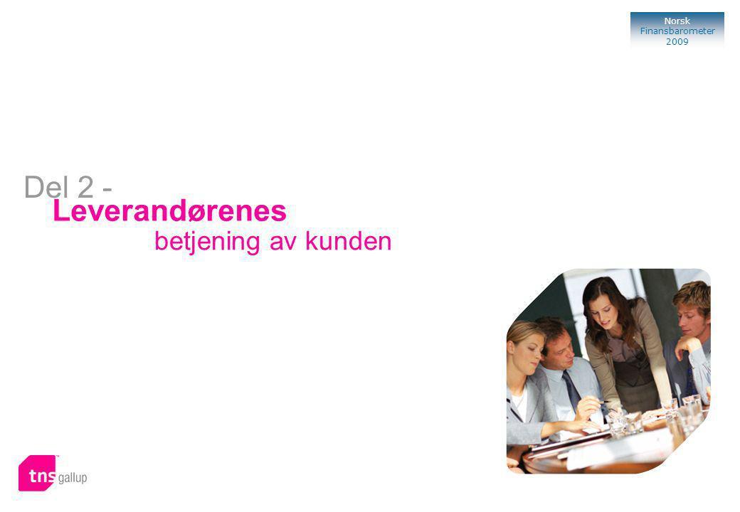 104 Norsk Finansbarometer 2009 Leverandørenes betjening av kunden Del 2 -