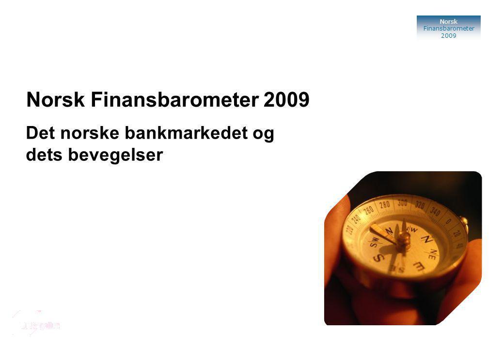 Norsk Finansbarometer 2009 Norsk Finansbarometer 2009 TNS Gallup Oslo, 2009 Det norske bankmarkedet og dets bevegelser