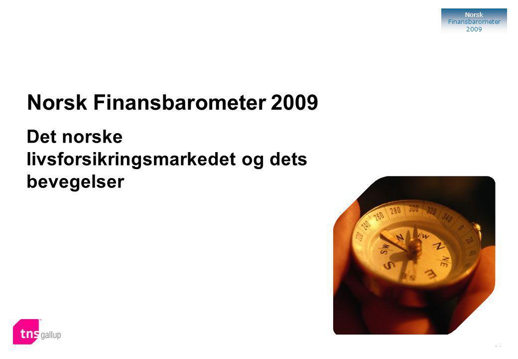 94 Norsk Finansbarometer 2009 Norsk Finansbarometer 2009 TNS Gallup Oslo, 2009 Det norske livsforsikringsmarkedet og dets bevegelser