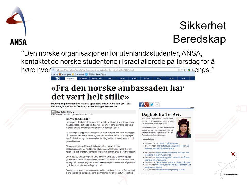Sikkerhet Beredskap ''Den norske organisasjonen for utenlandsstudenter, ANSA, kontaktet de norske studentene i Israel allerede på torsdag for å høre h