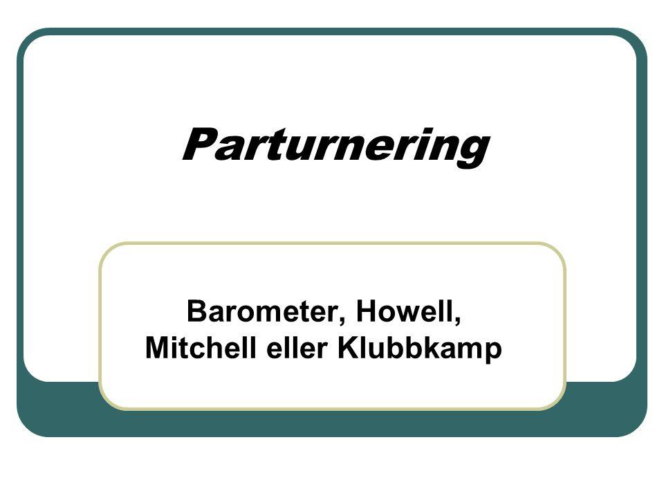 Parturnering Barometer, Howell, Mitchell eller Klubbkamp