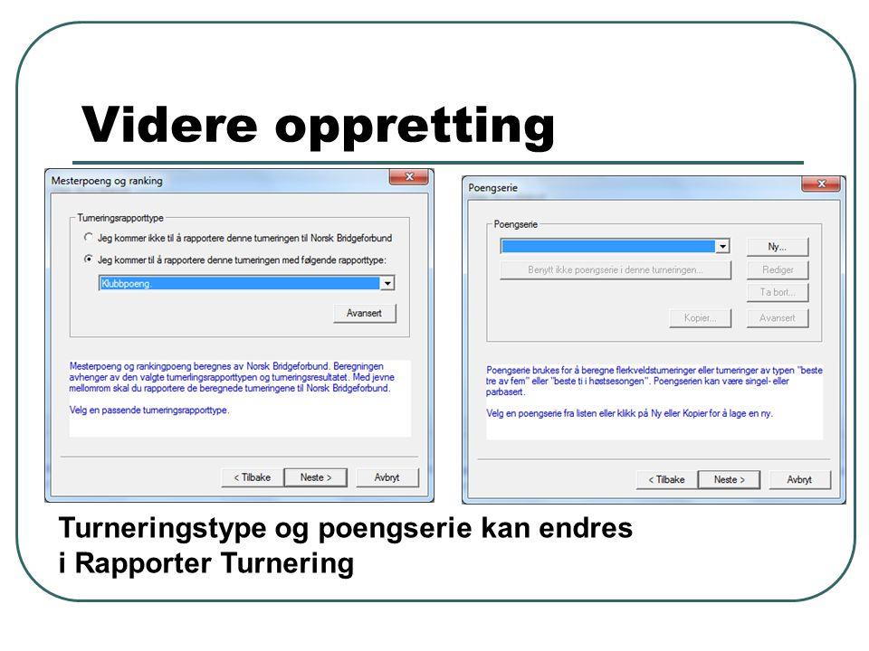 Videre oppretting Turneringstype og poengserie kan endres i Rapporter Turnering