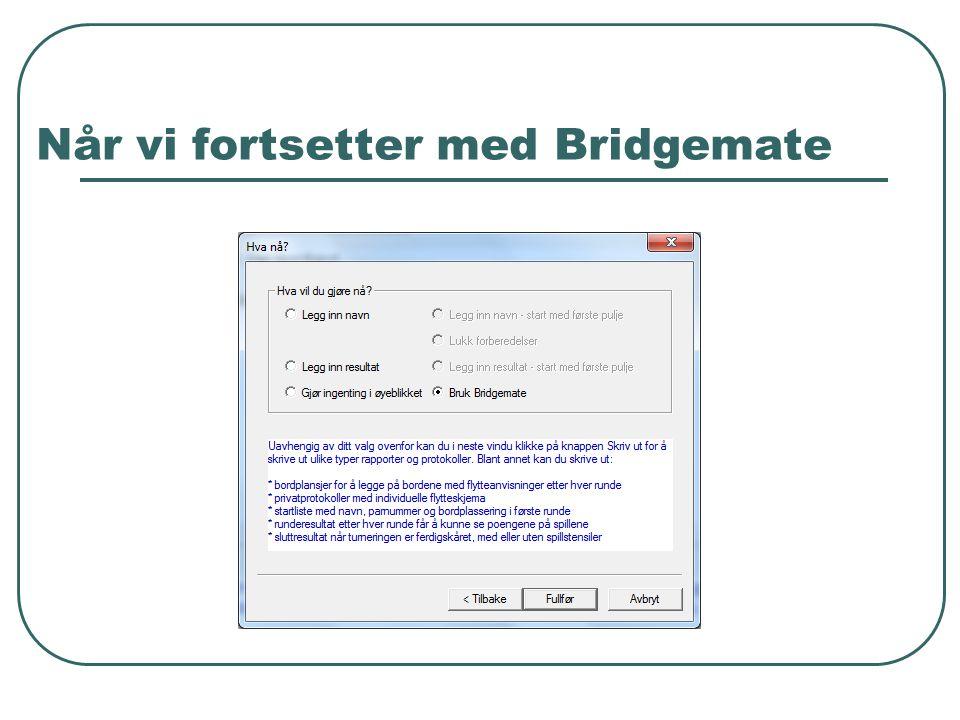 Når vi fortsetter med Bridgemate