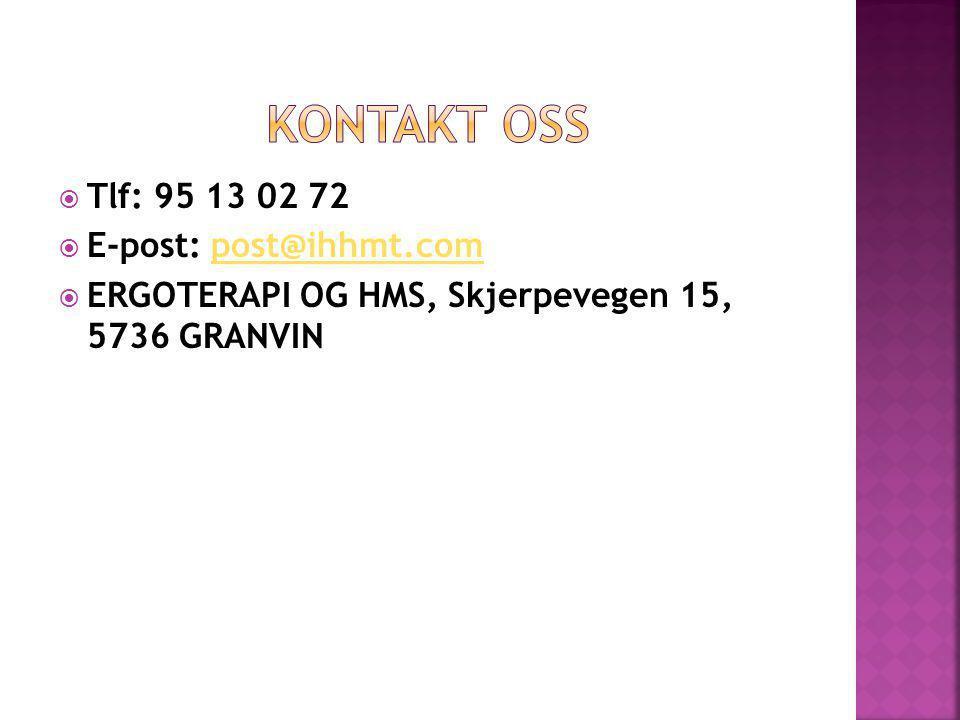  Tlf: 95 13 02 72  E-post: post@ihhmt.compost@ihhmt.com  ERGOTERAPI OG HMS, Skjerpevegen 15, 5736 GRANVIN