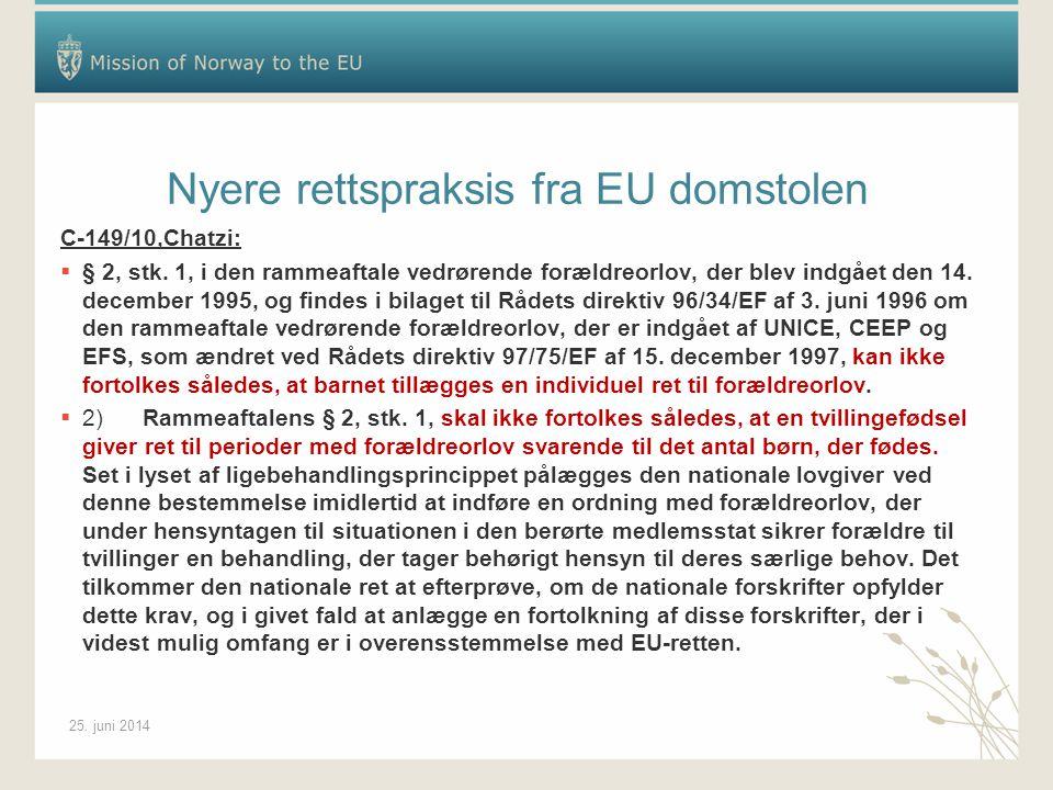 25. juni 2014 Nyere rettspraksis fra EU domstolen C ‑ 149/10,Chatzi:  § 2, stk.