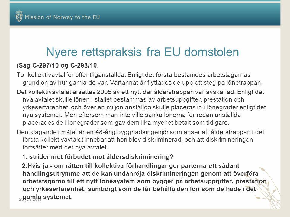 25. juni 2014 Nyere rettspraksis fra EU domstolen (Sag C-297/10 og C-298/10.