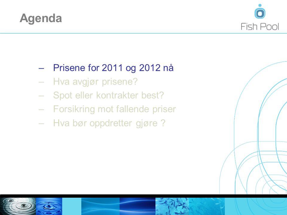 Agenda – Prisene for 2011 og 2012 nå – Hva avgjør prisene.