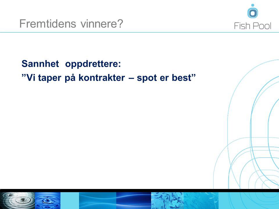 Oppsummering – Høye priser for 2011 og 2012 – Spot eller kontrakter best.