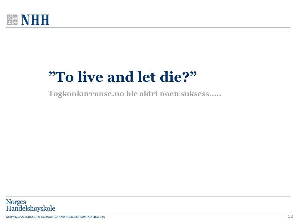 """To live and let die?"" Togkonkurranse.no ble aldri noen suksess….. 12"