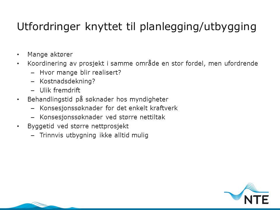 Utfordringer knyttet til planlegging/utbygging • Mange aktører • Koordinering av prosjekt i samme område en stor fordel, men ufordrende – Hvor mange b