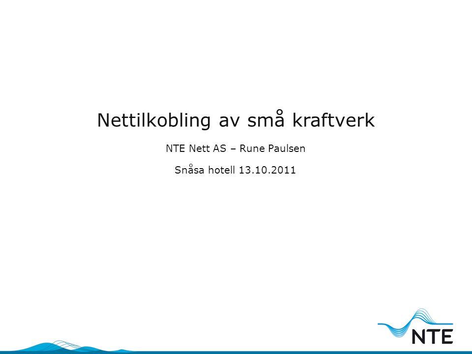 Nettilkobling av små kraftverk NTE Nett AS – Rune Paulsen Snåsa hotell 13.10.2011