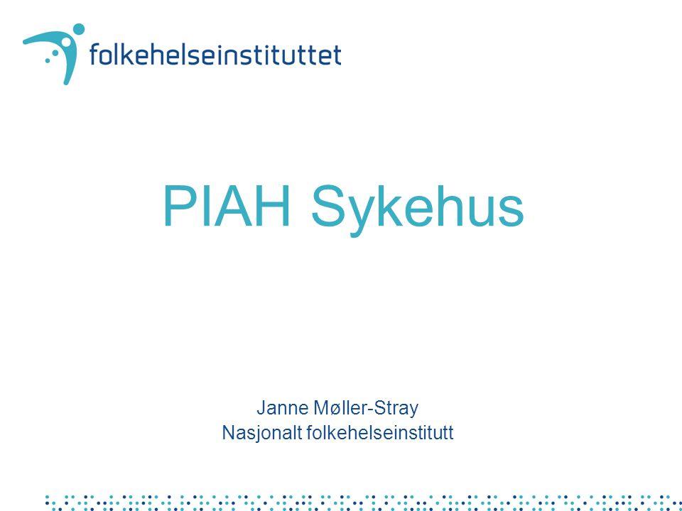 PIAH Sykehus Janne Møller-Stray Nasjonalt folkehelseinstitutt