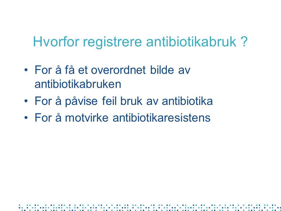 Hvorfor registrere antibiotikabruk .