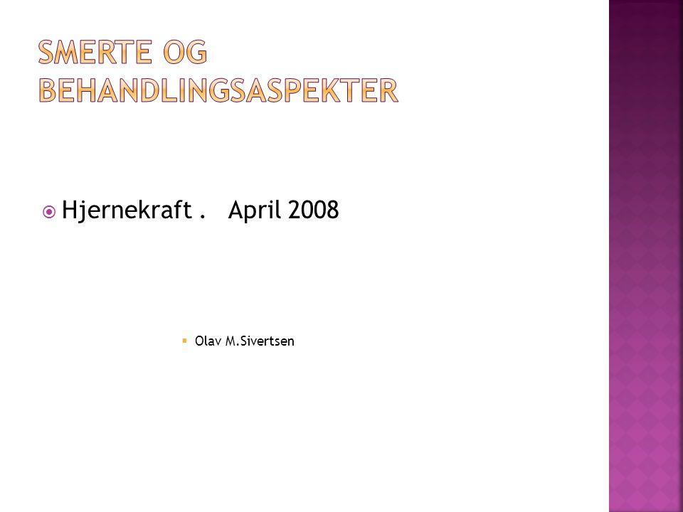  Hjernekraft. April 2008  Olav M.Sivertsen